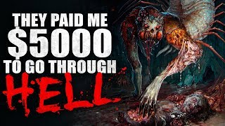 """""""They paid me $5000 to go through hell"""" Creepypasta"""