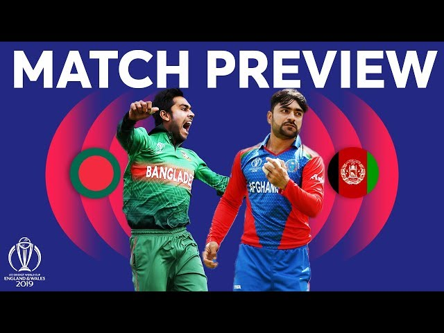 Match Preview - Bangladesh vs Afghanistan | ICC Cricket World Cup 2019