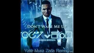 Chris Brown - Don't Wake Me Up (Y-M-Z Remix) 2012