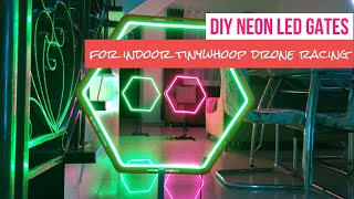 DIY TINYWHOOP LED GATES FOR INDOOR MICRO DRONE RACING | TINYWHOOP NEON LED GATES