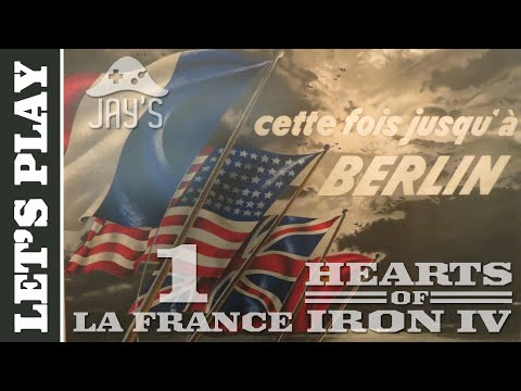 [FR] Let's Play Hearts of Iron 4 : La France - Cette fois jusqu'à Berlin ! - Episode 1