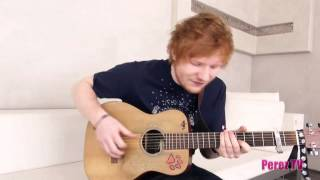 "Ed Sheeran - ""You Need Me, I Don't Need You (Exclusive Perez Hilton Performance)"""