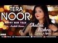 Tera Noor | Shalini Mishra | Ashish Verma | Latest Hindi Romantic Song