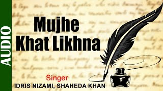 Mujhe Khat Likhna - Full Song |  Idris Nizami & Shaheda Khan | Album Song | Romantic Hindi Song