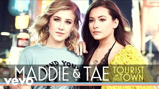Maddie & Tae Tourist In This Town