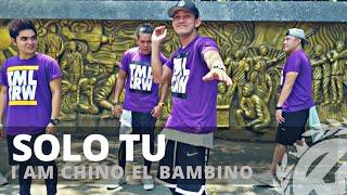 SOLO TU By I Am Chino,El Bambino   Zumba   TML Crew Mav Cunanan