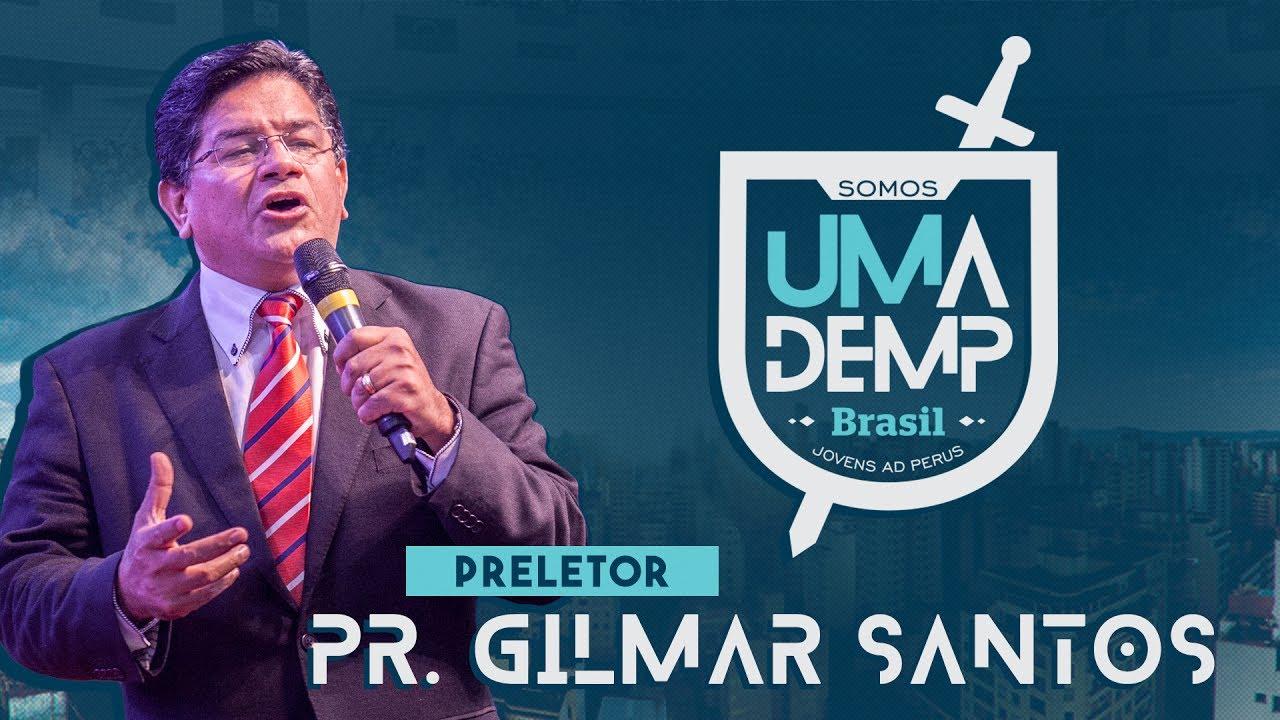 UMADEMP Brasil 2017: Pr  Gilmar Santos   Abertura
