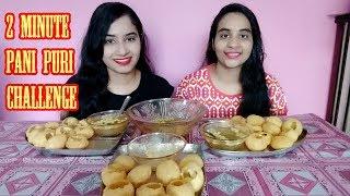 Pani Puri Challenge With My Sister | 2 Minute Pani Puri Eating Challenge | Golgappa Challenge