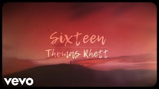 Thomas Rhett   Sixteen (Lyric Video)