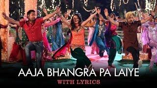 Aaja Bhangra Pa Laiye | Full Song With Lyrics | Saadi Love