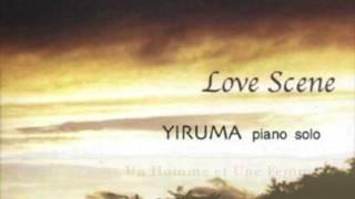 The Best Of YIRUMA | Yiruma's Love Scene~ Best Piano