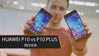 Huawei P10 vs P10 PLUS Review - Which Should You Buy?