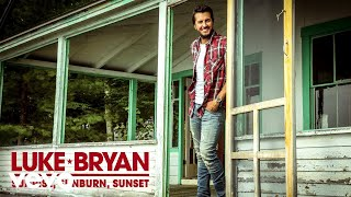 Luke Bryan - Sunrise, Sunburn, Sunset (Audio)