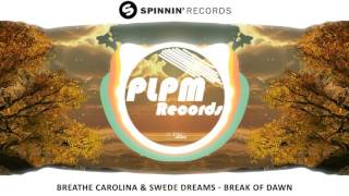 Breathe Carolina & Swede Dreams - Break Of Dawn