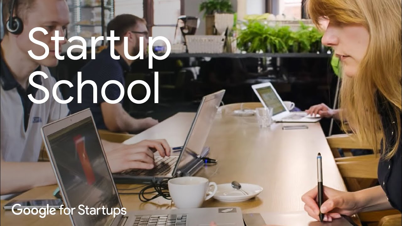 Google for Startups: Startup School