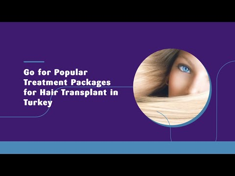 Go-for-Popular-Treatment-Packages-for-Hair-Transplant-in-Turkey