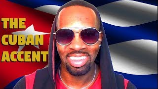How To Speak Like A Cuban (The Cuban Accent)