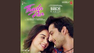 "Thoda Aur (From ""Ranchi Diaries"")"