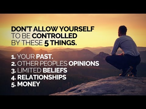 Don't Allow Your Life To Be Controlled By These 5 Things