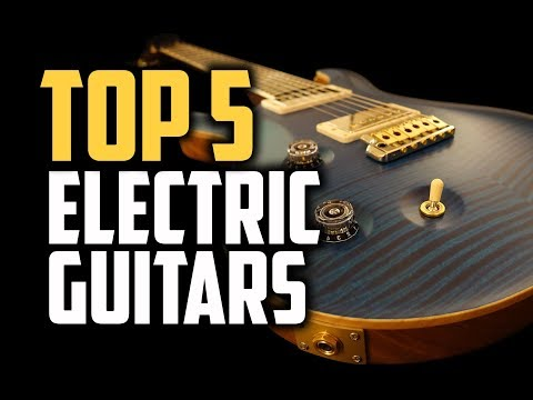 Best Electric Guitars in 2018 – Which Is The Best Electric Guitar?
