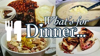 What's for Dinner | Ham & beans, Cornbread, Fried Potatoes | Cheesy Potato Soup & More!