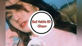 숀(SHAUN) - 습관 Bad Habits 8D (USE HEADPHONE🎧🎧)