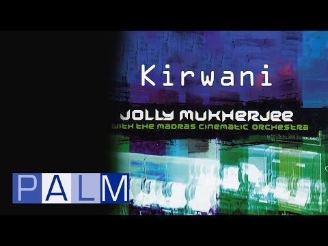 Jolly Mukherjee with The Madras Cinematic Orchestra: Kirwani