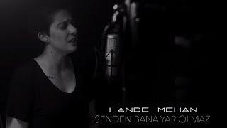 Hande Mehan - Senden Bana Yar Olmaz (Official Audio)