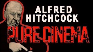 Alfred Hitchcock: Dialogue versus Pure Cinema | Film Analysis