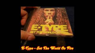 E-Type - Set The World On Fire (7'' Version)