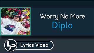 Worry No More (Lyrics) - Diplo ft. Lil Yachty & Santigold