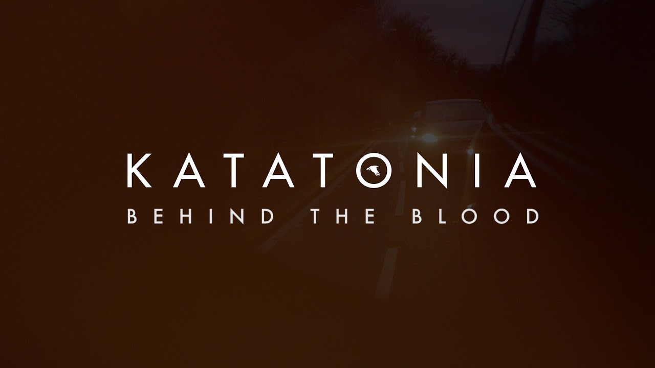 KATATONIA - Behind the blood
