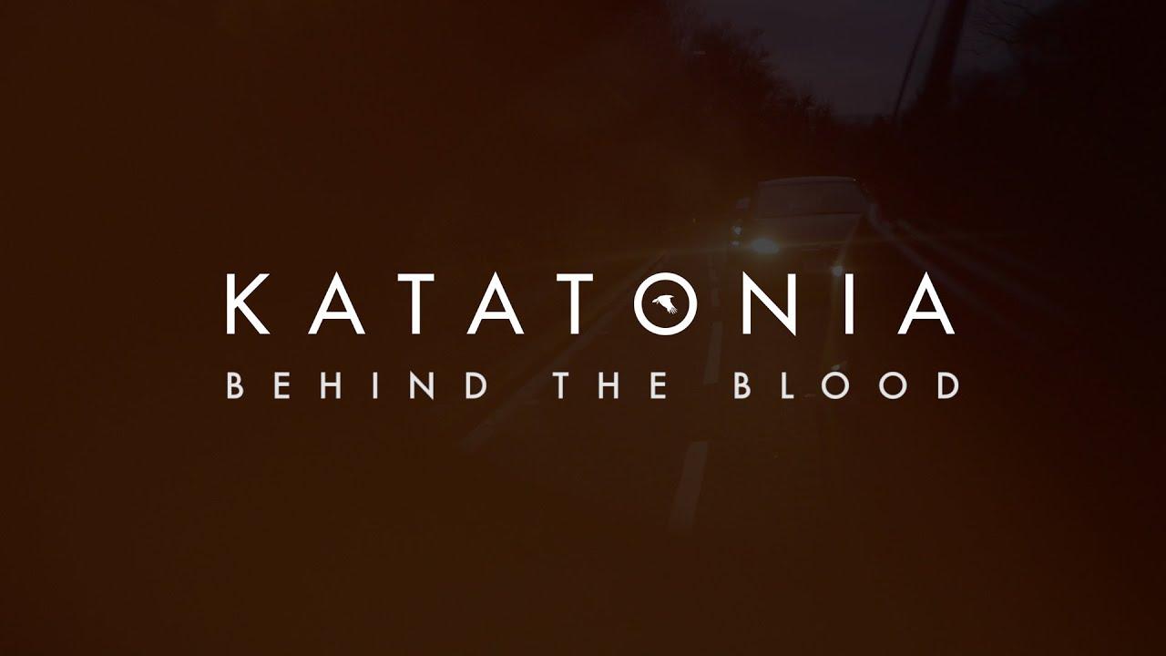 KATATONIA - Behind the blood