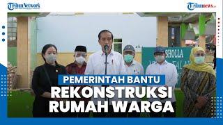 Tinjau Lokasi Terdampak Gempa, Presiden Jokowi Pastikan Pemerintah Bantu Rekonstruksi Rumah Warga