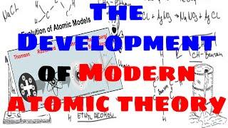 The Development of Modern Atomic Theory