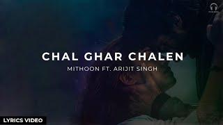Chal Ghar Chalen | Malang | Lyrics Video - YouTube