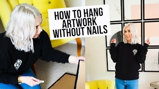 HOW TO HANG PICTURES WITHOUT NAILS