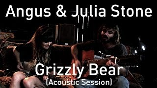 #628 Angus & Julia Stone - Grizzly Bear (Acoustic Session)