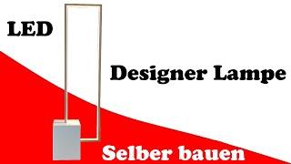 Designer LED Lampe selber bauen