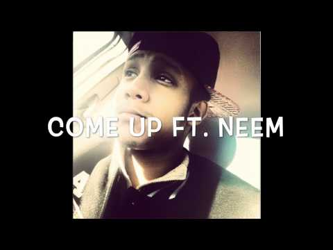 COME UP  T-REX ft. NEEM