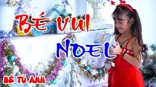 NHẠC NOEL THIÊU NHI 2020 - Bé Vui Noel - Thần Đồng Âm Nhạc Bé Tú Anh 5 Tuổi