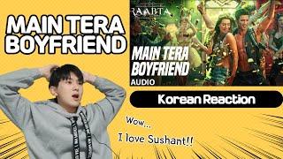 Korean Reaction   Main Tera Boyfriend Song   Raabta   Sushant Singh x Neha K