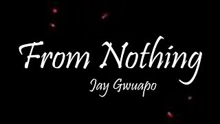 Jay Gwuapo   From Nothing Ft. Lil Tjay & Don Q (Lyrics)
