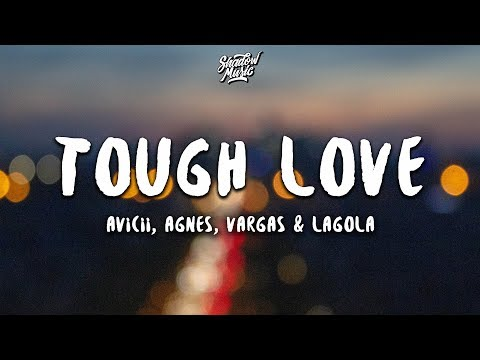 Avicii Tough Love Feat Agnes  Vargas  Lagola