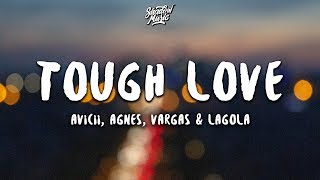 Avicii   Tough Love (Lyrics) Ft. Agnes, Vargas & Lagola