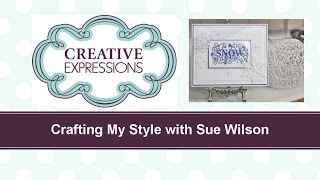Crafting My Style With Sue Wilson - Let It Snow For Creative Expressions