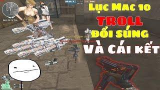 Cầm Lục MAC-10 Thả Thính Gạ Troll Đổi Súng Và Cái Kết ...