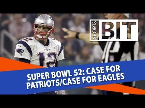 Case For Patriots/Case For Eagles | Sports BIT | Super Bowl 52 Picks