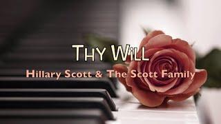 Thy Will - Hillary Scott & The Scott Family - with Lyrics