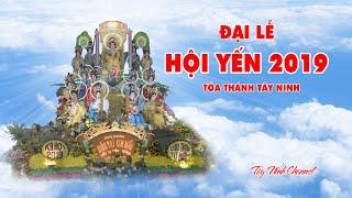 Toàn Cảnh Đại Lễ Hội Yến Diêu Trì Cung 2019 Toà Thánh Tây Ninh